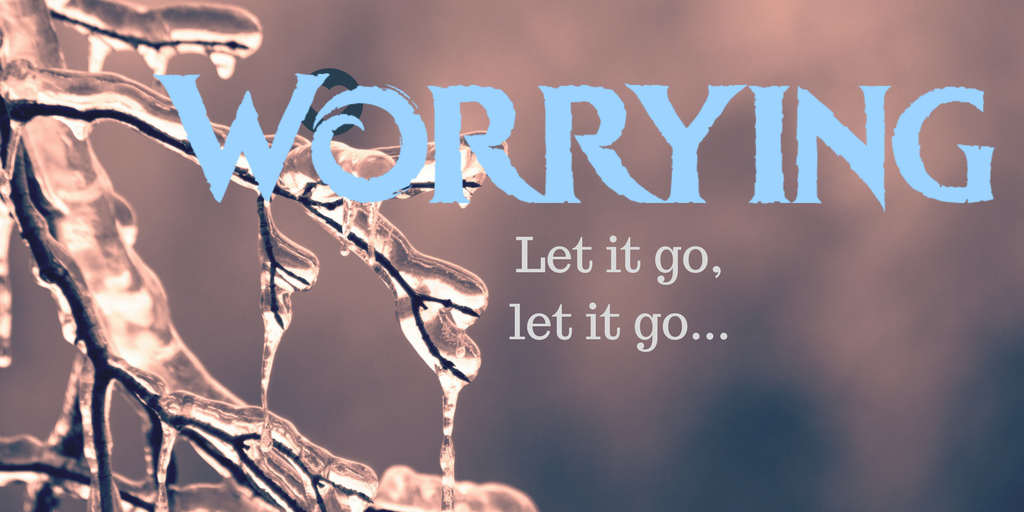 Worrying: Let it go, let it go… – OC Anxiety Center